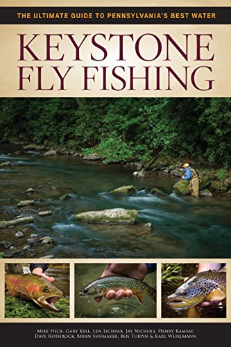 Keystone Fly Fishing: The Ultimate Guide to Pennsylvania's Best Water ()