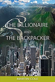 The Billionaire and The Backpacker by [Cole, Martin]