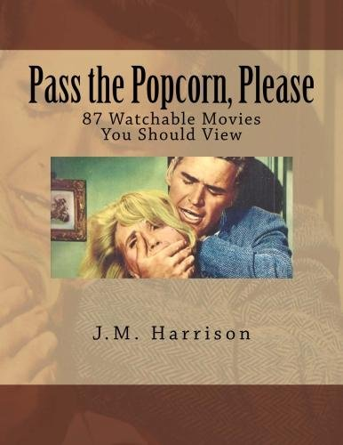 Pass the Popcorn Please: 87 Watchable Movies You Should View: J  M