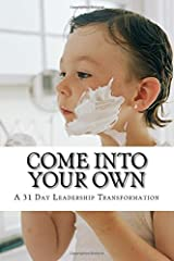 Come Into Your OWN: A 31 Day Leadership Transformation (Volume 2)