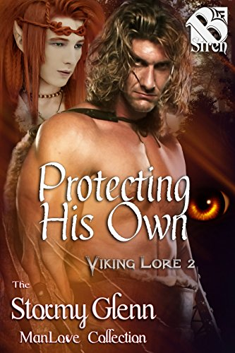 Protecting His Own [Viking Lore 2] (Siren Publishing The Stormy Glenn ManLove Collection) by Stormy Glenn