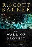 The Warrior Prophet, R. Scott Bakker, 1590201191