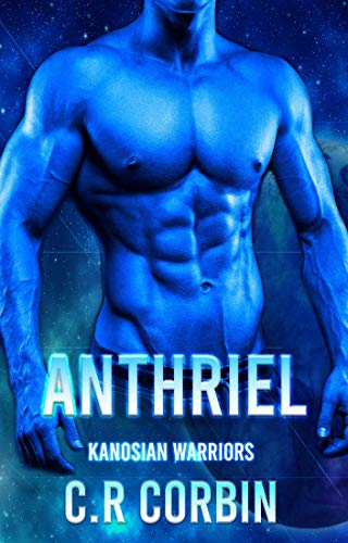 Anthriel: A Sci-Fi Alien Romance (Kanosian Warriors Book 1)