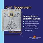 Innengeleitete Selbstmotivation | Kurt Tepperwein