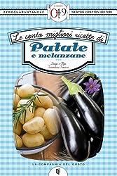 Le cento migliori ricette di patate e melanzane (eNewton Zeroquarantanove) (Italian Edition)