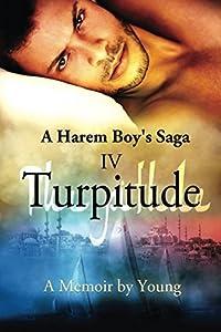Turpitude (A Harem Boy's Saga)