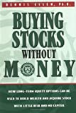 Buying Stocks Without Money, Dennis Eisen, 096537131X