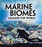 Marine Biomes Around the World (Exploring Earth's Biomes)
