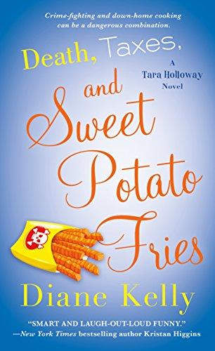 Death, Taxes, and Sweet Potato Fries: A Tara Holloway Novel