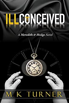 Ill Conceived (Meredith & Hodge Novels Book 2) by [Turner, Marcia]