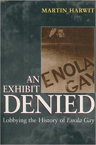 An Exhibit Denied: Lobbying the History of Enola Gay: Martin Harwit:  9781468479072: Amazon.com: Books