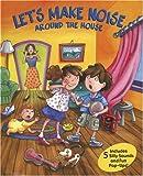 Let's Make Noise Around the House, Lisa Rojany Buccieri and Debra Mostow Zakarin, 1592236405