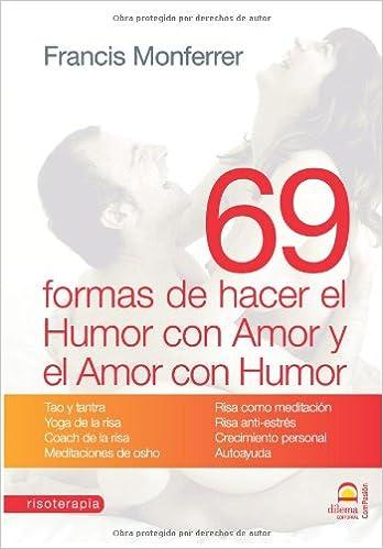 69 formas de hacer el humor con amor y el amor con humor ...