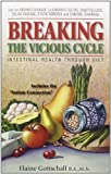 Breaking the Vicious Cycle: Intestinal Health Through Diet by Gottschall, Elaine Gloria (1994) Paperback