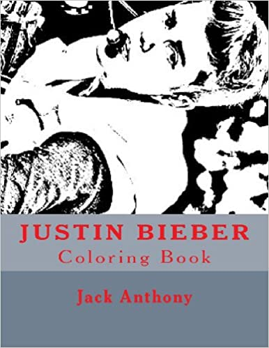 Justin Bieber Coloring Book Art Books Jack Anthony 9781484067031 Amazon