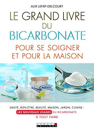 Amazon Com Le Grand Livre Du Bicarbonate Pour Se Soigner Et