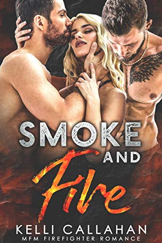 (Smoke and Fire: A MFM Firefighter Romance (Surrender to Them Book 1))