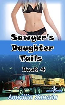Sawyer's Daughter Tails Book 4: Trade Secrets by [Xanadu, Ameillia]