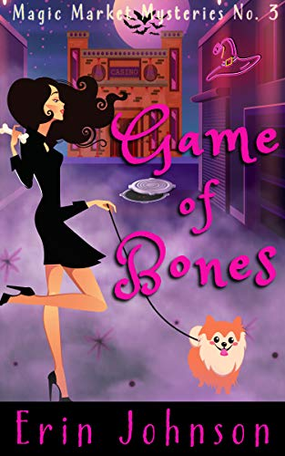 Game of Bones: A Cozy Witch Mystery (Magic Market Mysteries Book 3) by [Johnson, Erin]
