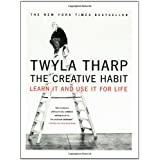 The Creative Habit (Learn In and Use It for Life)