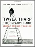 The Creative Habit, Twyla Tharp, 0743235274