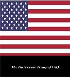 U.S. Historical Documents: The Paris Peace Treaty of 1783