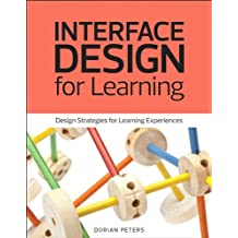 Interface Design for Learning: Design Strategies for Learning Experiences (Web Design Courses)