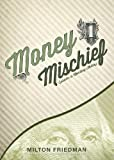 Money Mischief: Episodes in Monetary History (Library Edition)