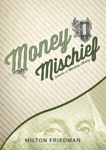 Money Mischief: Episodes in Monetary History (Library Edition) by Blackstone Audio, Inc.