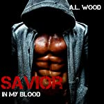 Savior: In My Blood, Book 3 | A.L. Wood