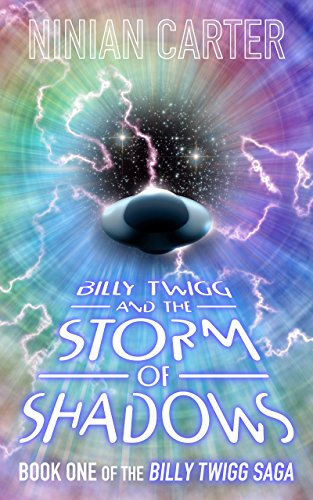 Billy Twigg and the Storm of Shadows (The Billy Twigg Saga Book 1)