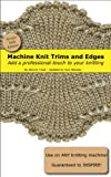 Machine Knitting Trims and Edges - Single Bed
