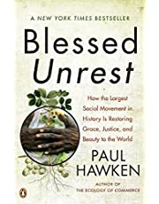 Blessed Unrest: How the Largest Social Movement in History Is Restoring Grace, Justice, and Beau ty to the World