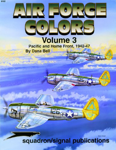 Air Force Colors (Air Force Colors Volume 3: Pacific & Home Front 1942-1947 - Specials series (6152))