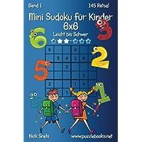 Mini Sudoku für Kinder 6x6 - Leicht bis Schwer - Band 1-145 Rätsel
