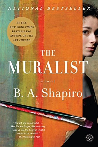 The Muralist: A Novel by [Shapiro, B. A.]