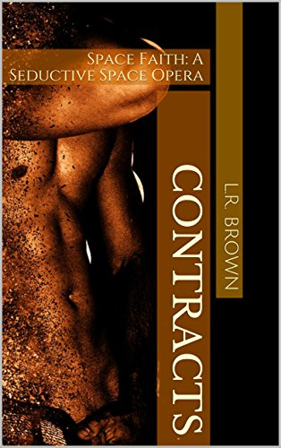 Contracts: Space Faith: A Seductive Space Opera by [Brown, L.R.]