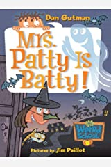 My Weird School #13: Mrs. Patty Is Batty! (My Weird School Daze) Kindle Edition