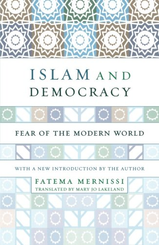 Islam and Democracy: Fear of the Modern World