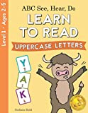 ABC See, Hear, Do Level 1: Learn to Read Uppercase