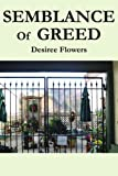 Semblance of Greed, Desiree Flowers, 0595250203