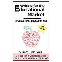 Writing for the Educational Market: Informational Books for Kids [A Children's Writer Insider Guide from Mentors for Rent™]