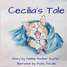 Cecilia's Tale Audiobook by Debbie Manber Kupfer Narrated by Fiona Thraille