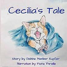 Cecilia's Tale | Livre audio Auteur(s) : Debbie Manber Kupfer Narrateur(s) : Fiona Thraille
