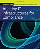 Auditing IT Infrastructures for Compliance, Kim and Solomon, Michael G., 0763791814
