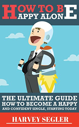 How to be happy alone the ultimate guide on how to become a happy read this book for free with kindle unlimited ccuart Images