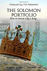 The Solomon Portfolio: How to Invest Like a King