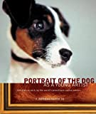 Portrait of the Dog as a Young Artist: Art from scratch, by the world's preeminent canine painter