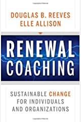 Renewal Coaching: Sustainable Change for Individuals and Organizations Hardcover