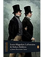 Extraordinary Canadians Louis Hippolyte Lafontaine and Robert Baa